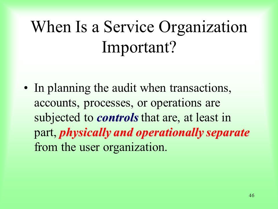 When Is a Service Organization Important