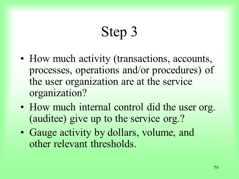 Step 3 How much activity (transactions, accounts, processes, operations and/or procedures) of the user organization are at the service organization
