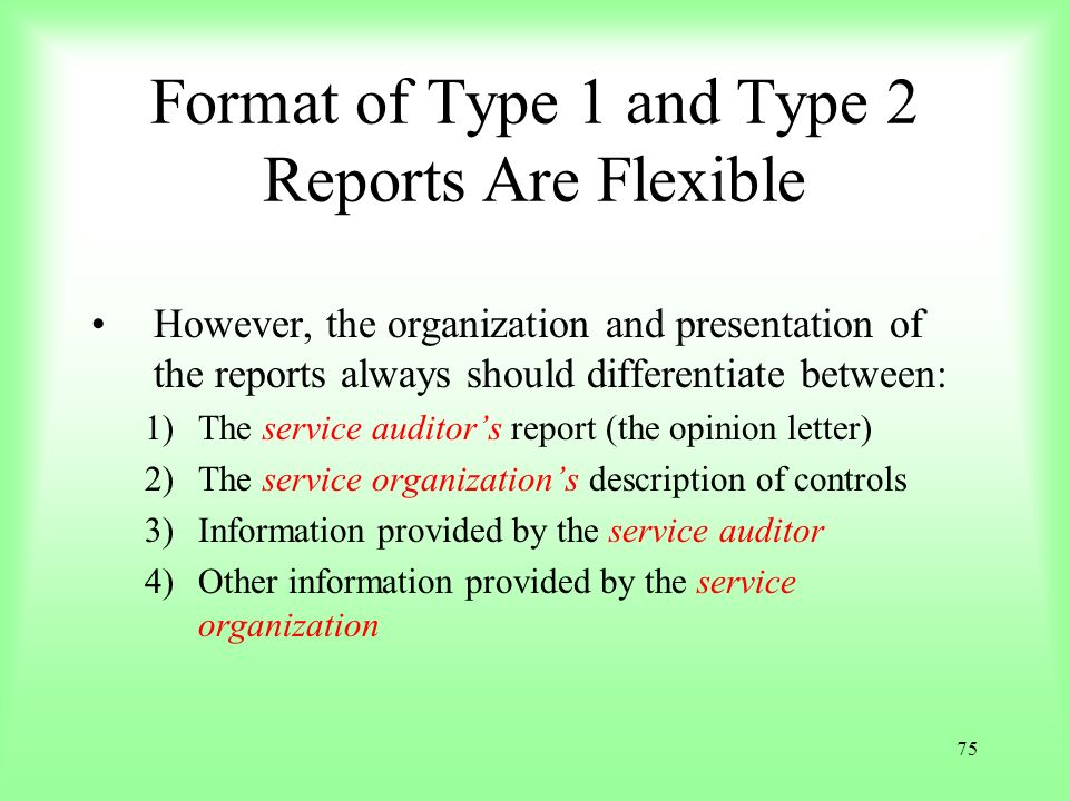 Format of Type 1 and Type 2 Reports Are Flexible