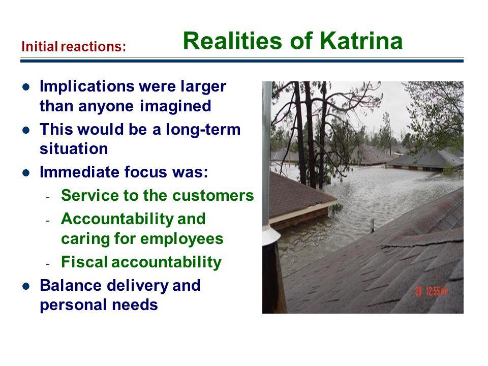Realities of Katrina Implications were larger than anyone imagined