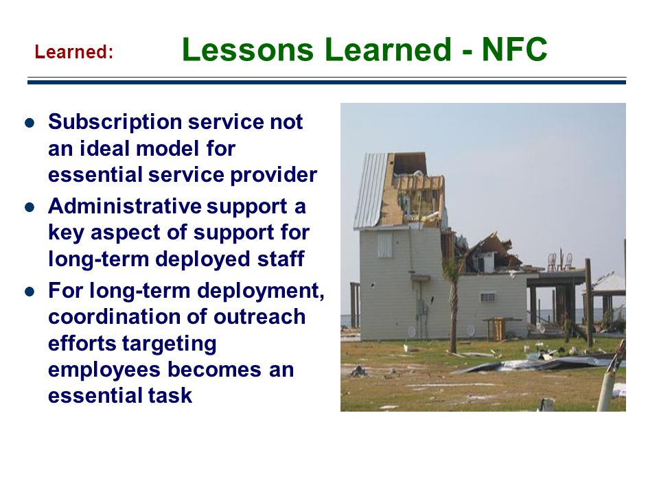 Lessons Learned - NFC Learned: Subscription service not an ideal model for essential service provider.