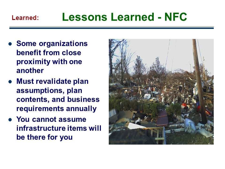 Lessons Learned - NFC Learned: Some organizations benefit from close proximity with one another.