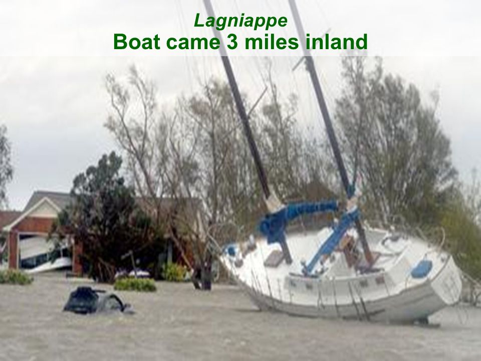 Lagniappe Boat came 3 miles inland