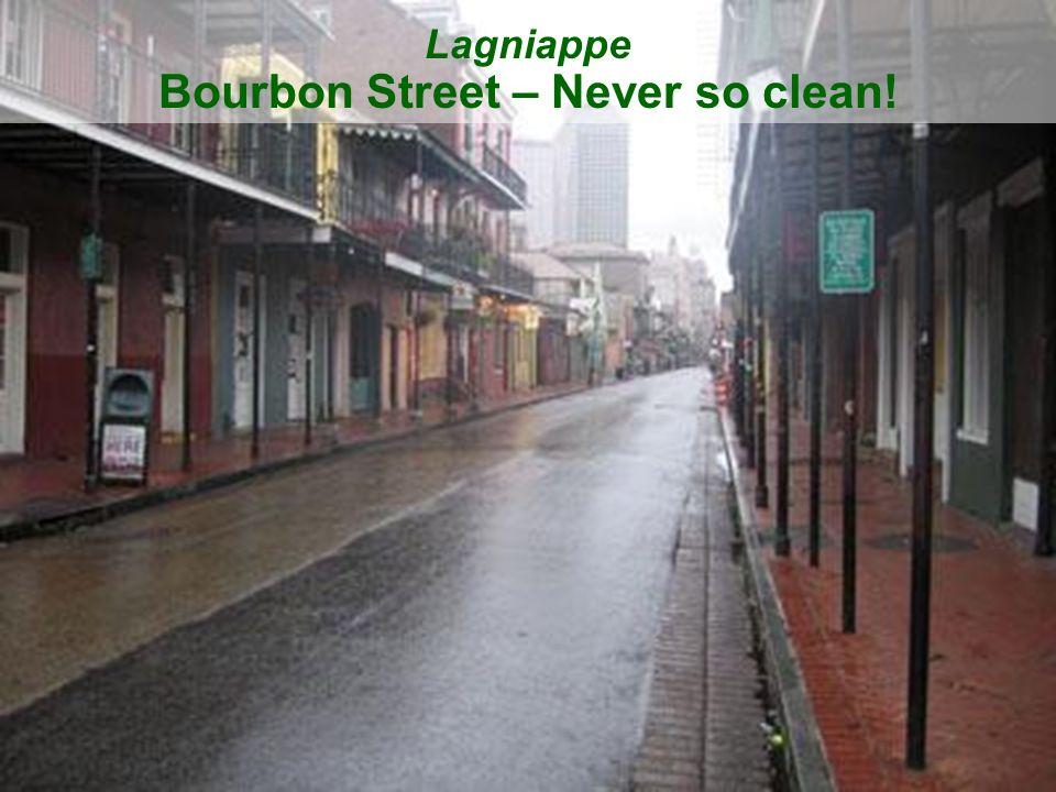Lagniappe Bourbon Street – Never so clean!