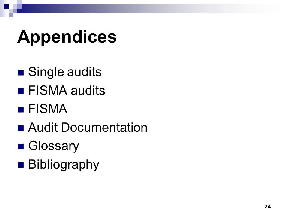 Appendices Single audits FISMA audits FISMA Audit Documentation