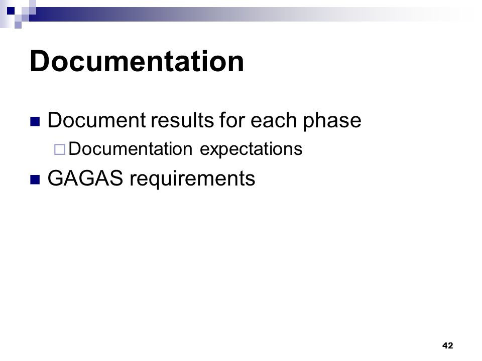 Documentation Document results for each phase GAGAS requirements
