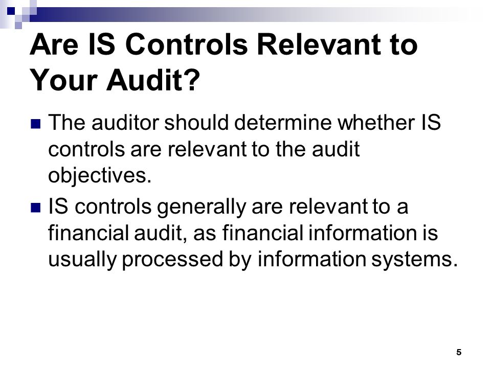 Are IS Controls Relevant to Your Audit