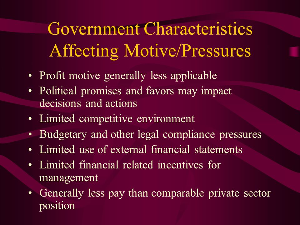 Government Characteristics Affecting Motive/Pressures
