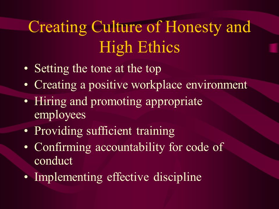 Creating Culture of Honesty and High Ethics