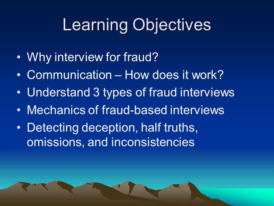 Learning Objectives Why interview for fraud