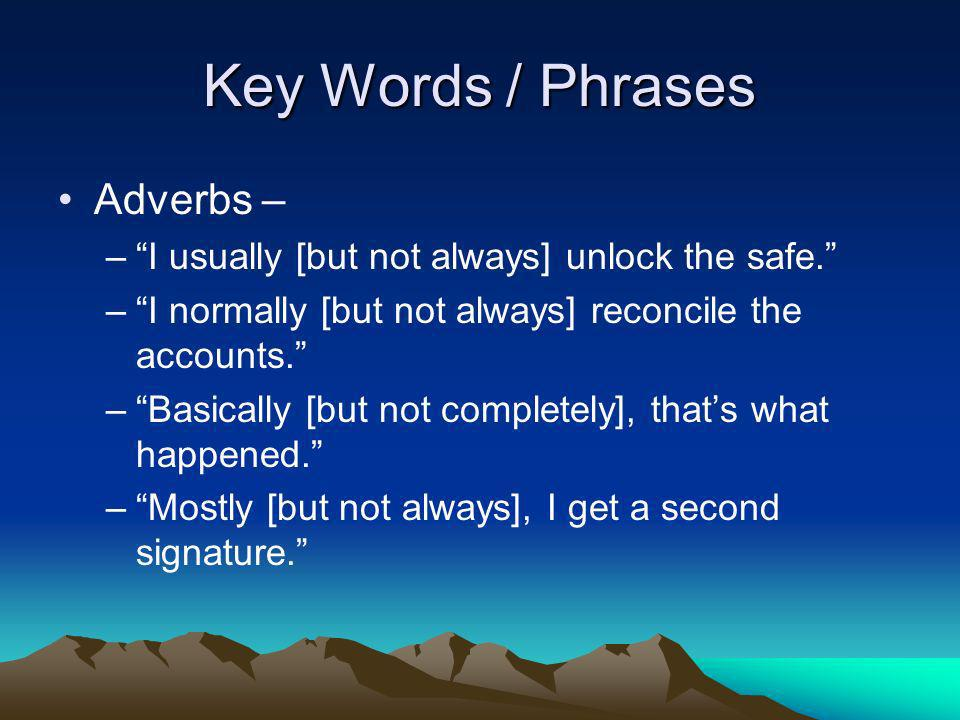 Key Words / Phrases Adverbs –