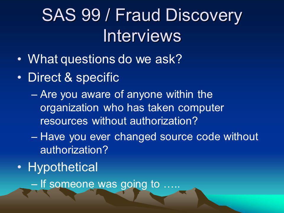 SAS 99 / Fraud Discovery Interviews