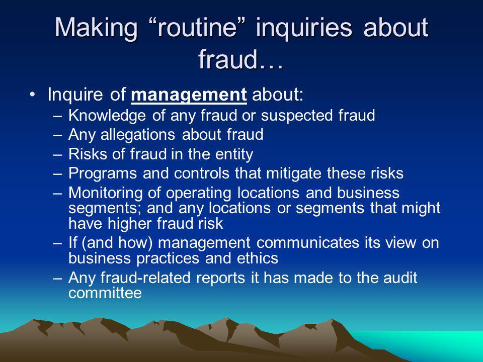 Making routine inquiries about fraud…
