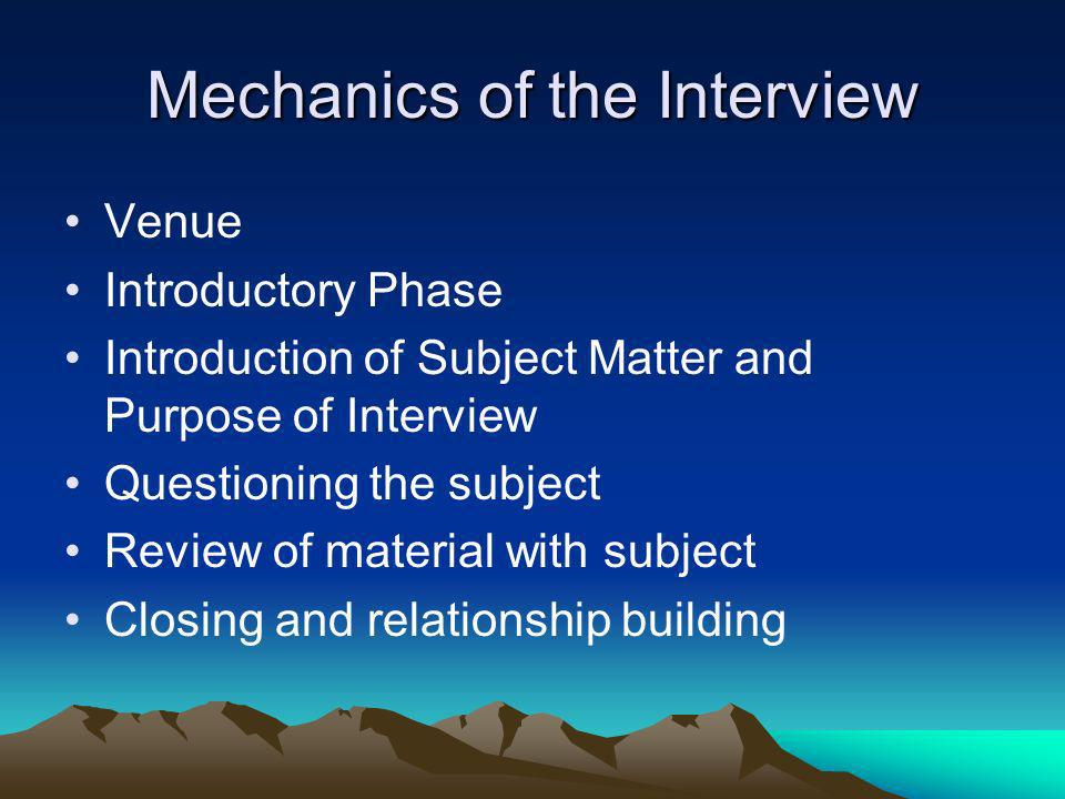 Mechanics of the Interview