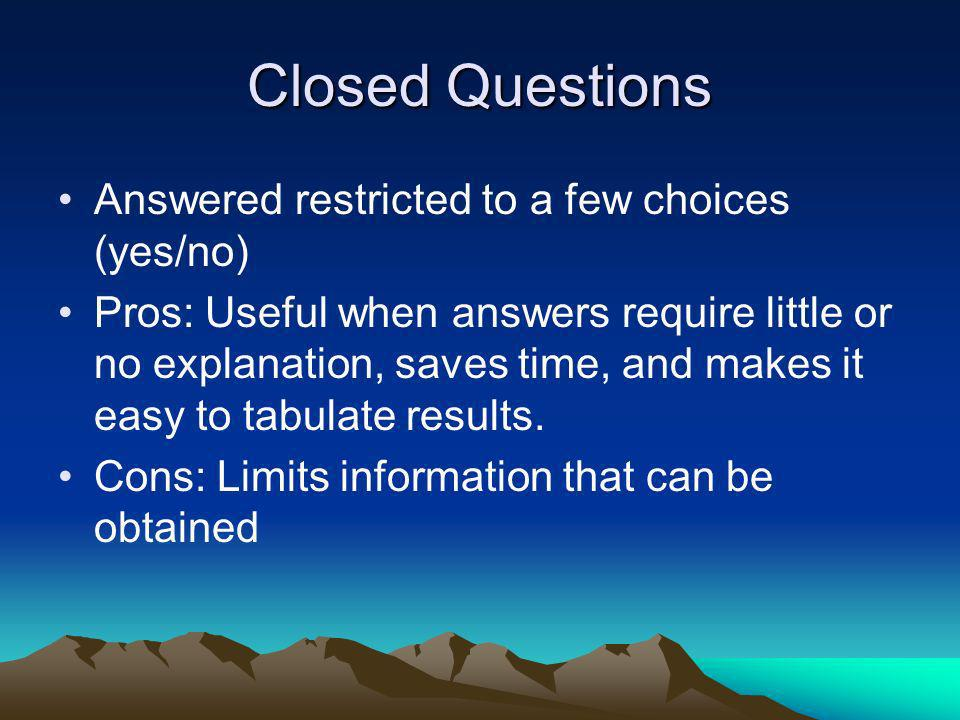 Closed Questions Answered restricted to a few choices (yes/no)