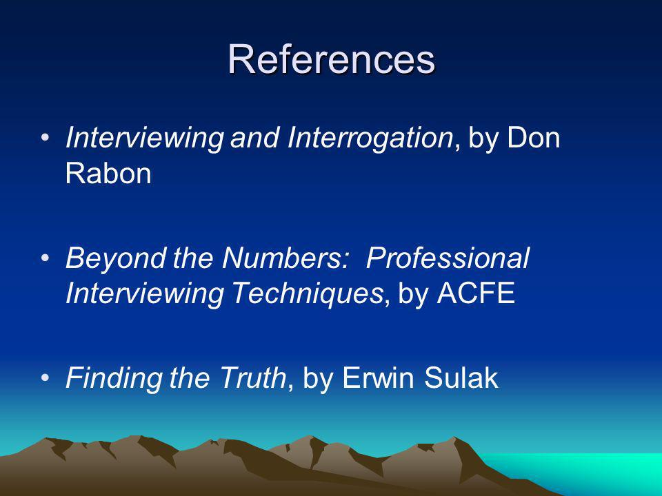 References Interviewing and Interrogation, by Don Rabon