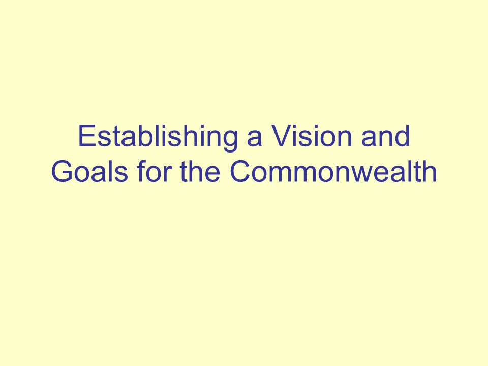 Establishing a Vision and Goals for the Commonwealth