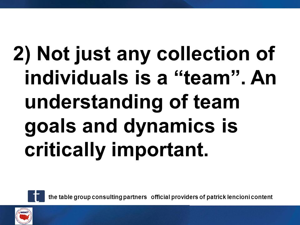 2) Not just any collection of individuals is a team