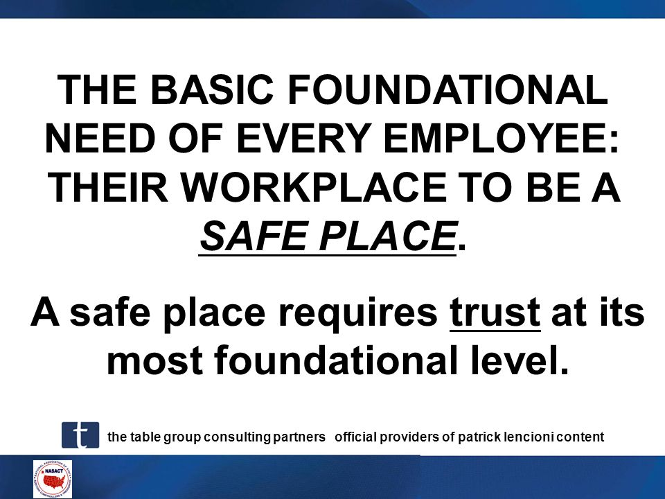 A safe place requires trust at its most foundational level.