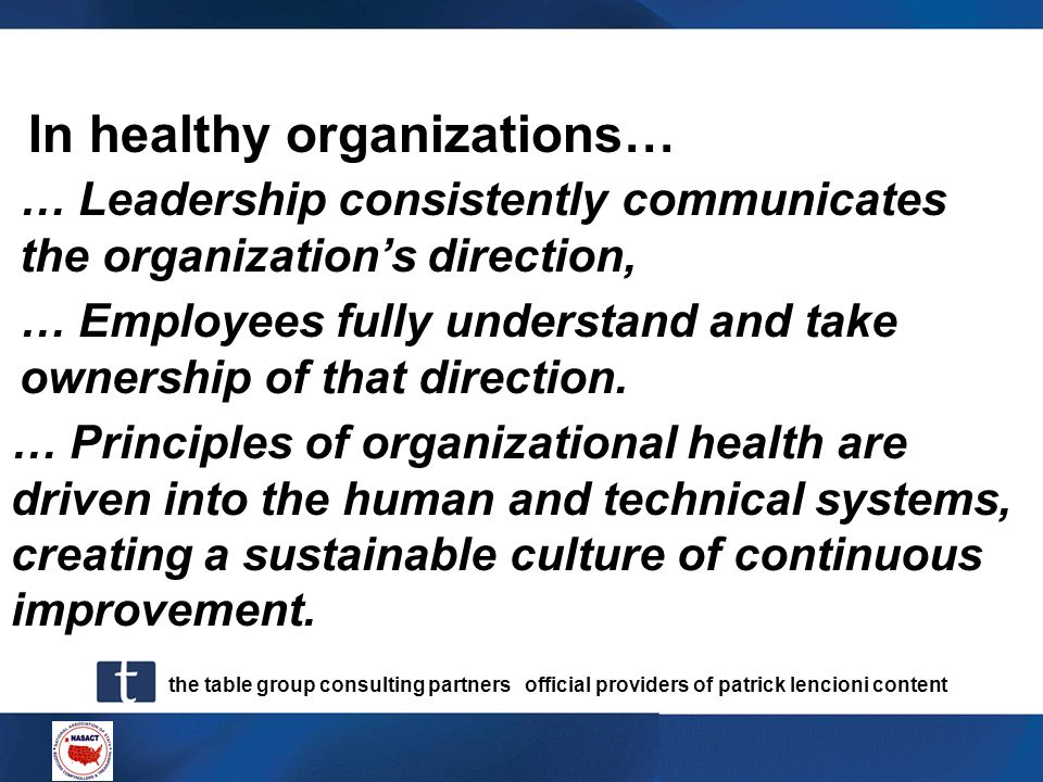 In healthy organizations…