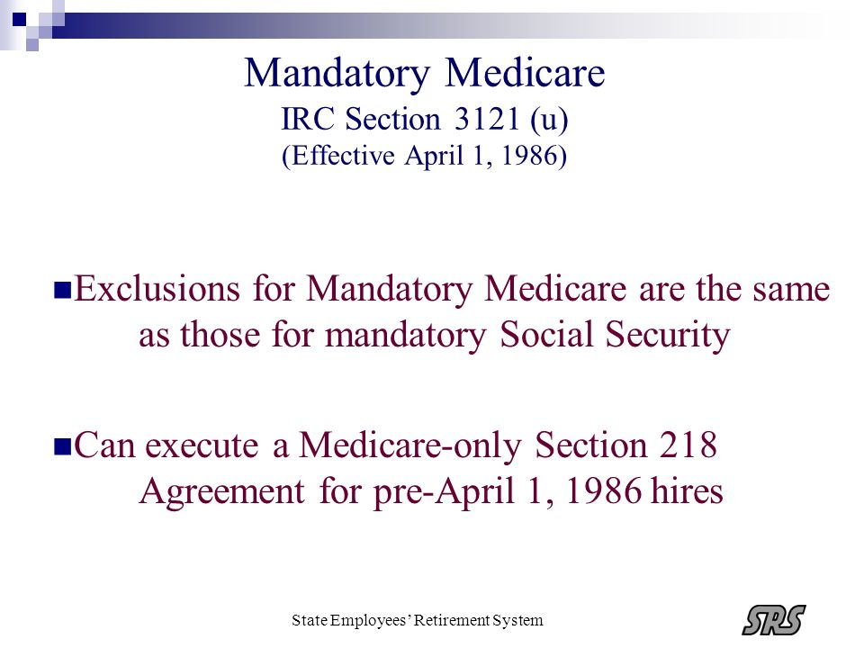 Mandatory Medicare IRC Section 3121 (u) (Effective April 1, 1986)