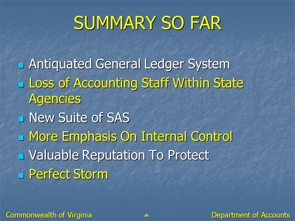 SUMMARY SO FAR Antiquated General Ledger System