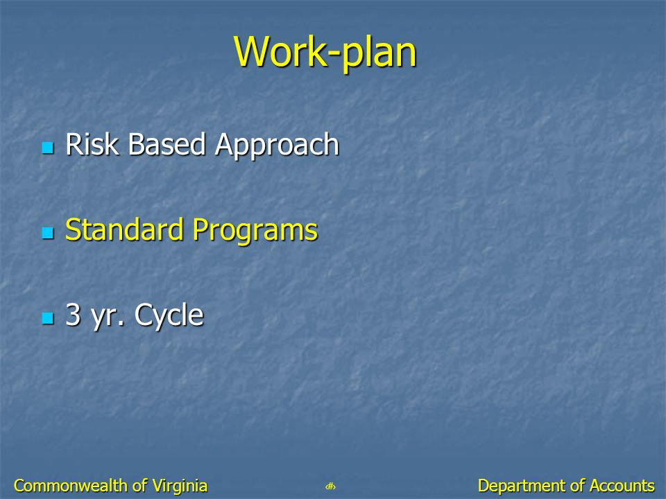 Work-plan Risk Based Approach Standard Programs 3 yr. Cycle