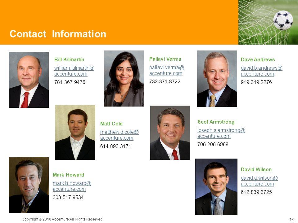 Contact Information Bill Kilmartin. william.kilmartin@ accenture.com. 781-367-9476. Pallavi Verma.