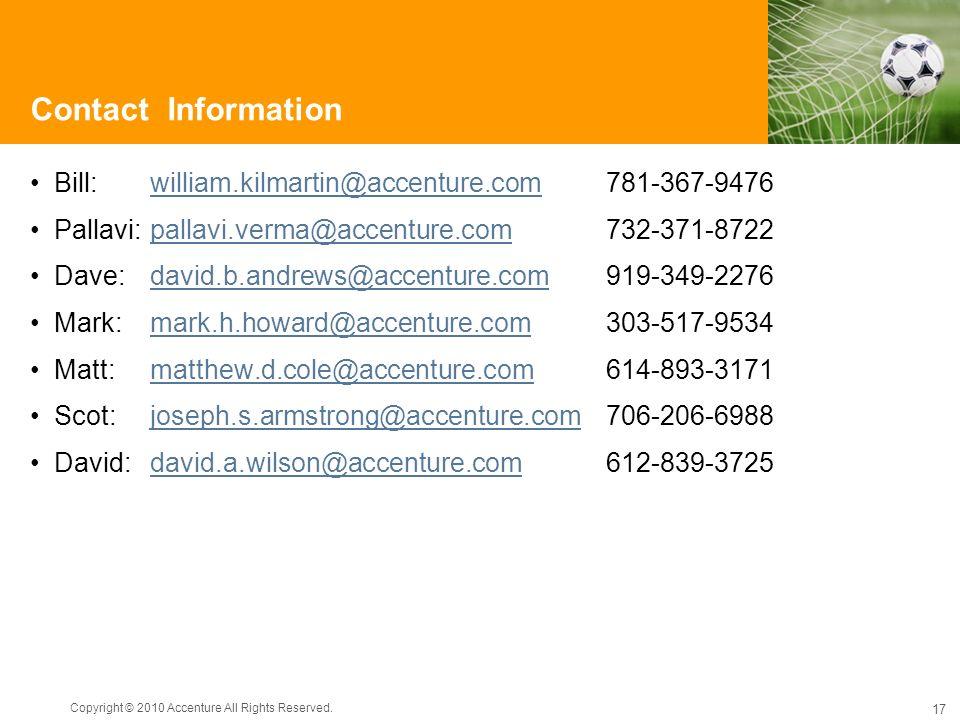 Contact Information Bill: william.kilmartin@accenture.com 781-367-9476. Pallavi: pallavi.verma@accenture.com 732-371-8722.