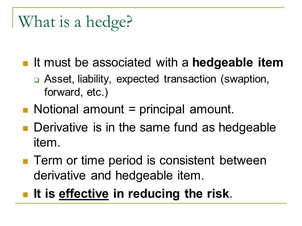 What is a hedge It must be associated with a hedgeable item