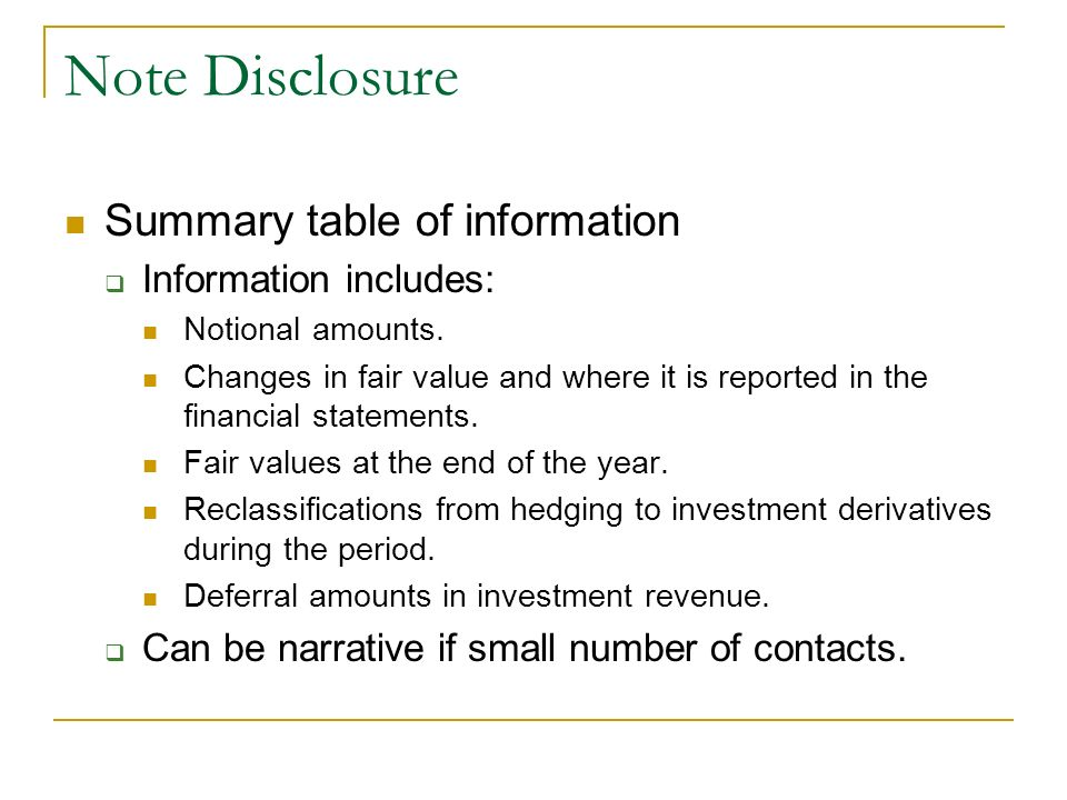 Note Disclosure Summary table of information Information includes: