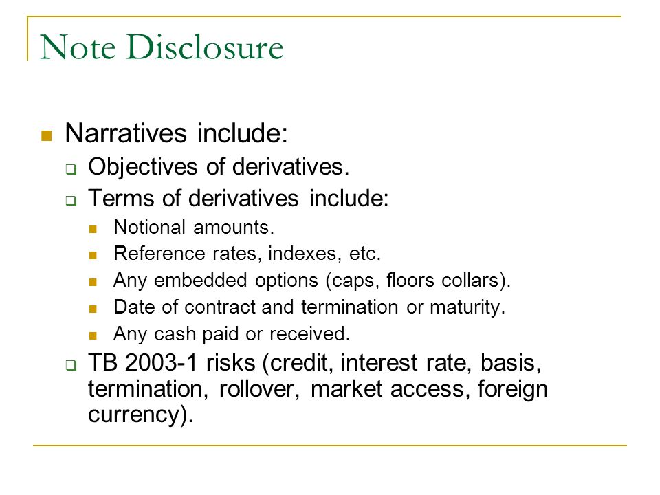 Note Disclosure Narratives include: Objectives of derivatives.