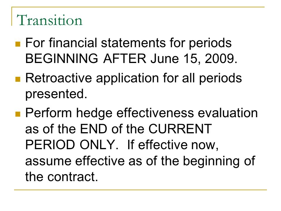 Transition For financial statements for periods BEGINNING AFTER June 15, 2009. Retroactive application for all periods presented.