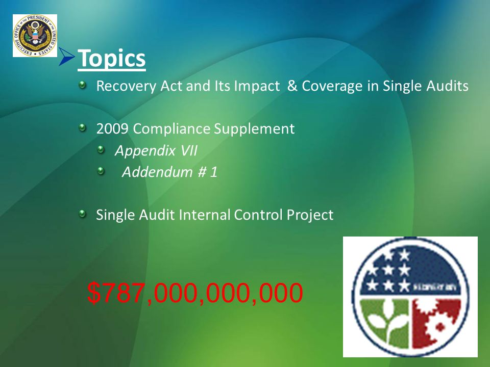 Topics Recovery Act and Its Impact & Coverage in Single Audits. 2009 Compliance Supplement. Appendix VII.