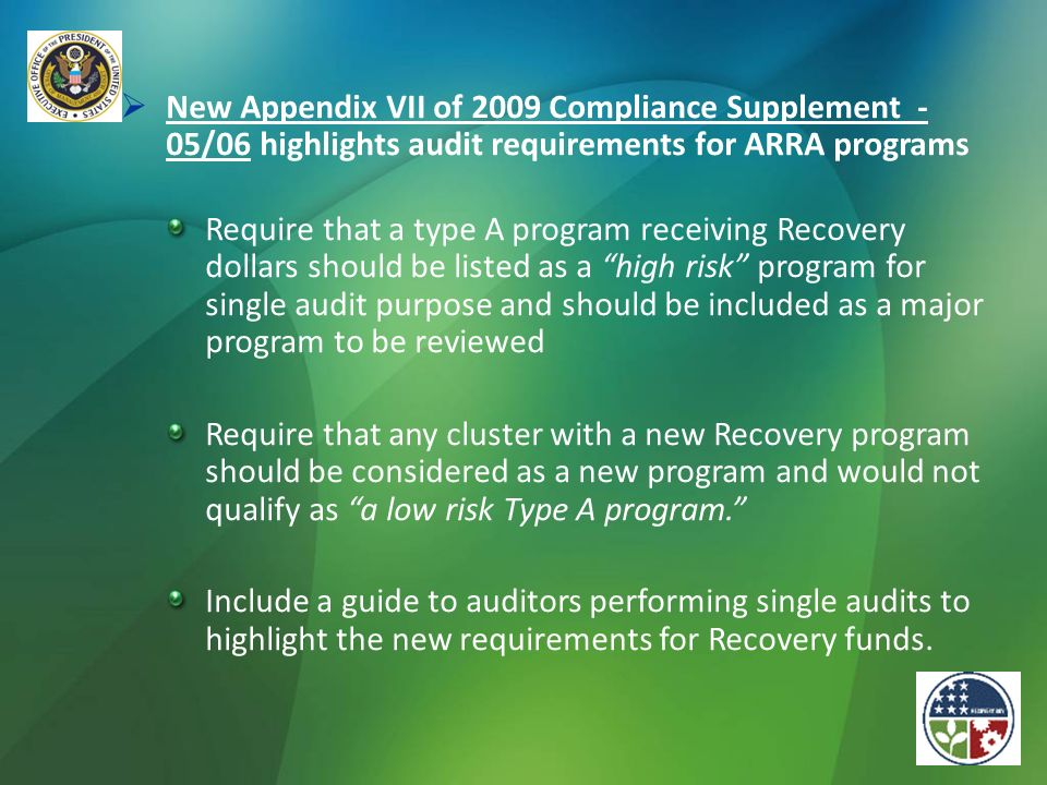 New Appendix VII of 2009 Compliance Supplement - 05/06 highlights audit requirements for ARRA programs