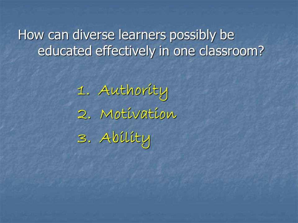 How can diverse learners possibly be educated effectively in one classroom