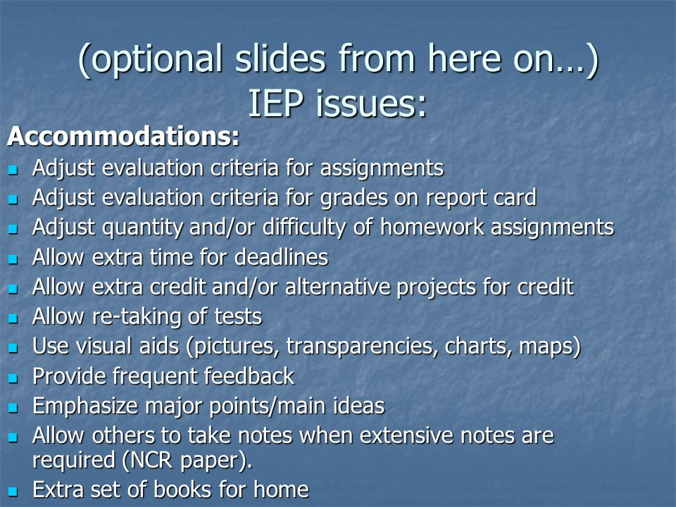 (optional slides from here on…) IEP issues: