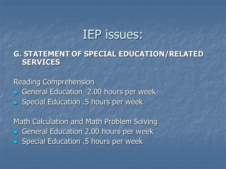 IEP issues: G. STATEMENT OF SPECIAL EDUCATION/RELATED SERVICES