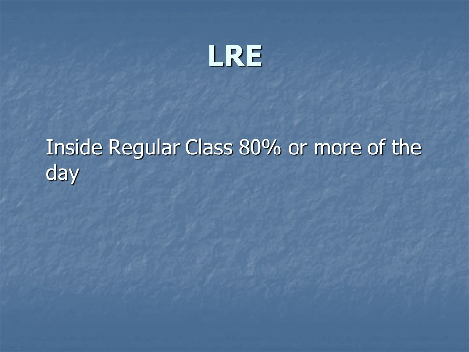 LRE Inside Regular Class 80% or more of the day