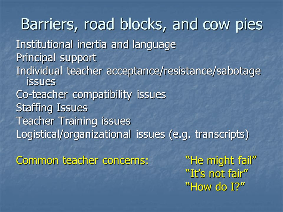 Barriers, road blocks, and cow pies