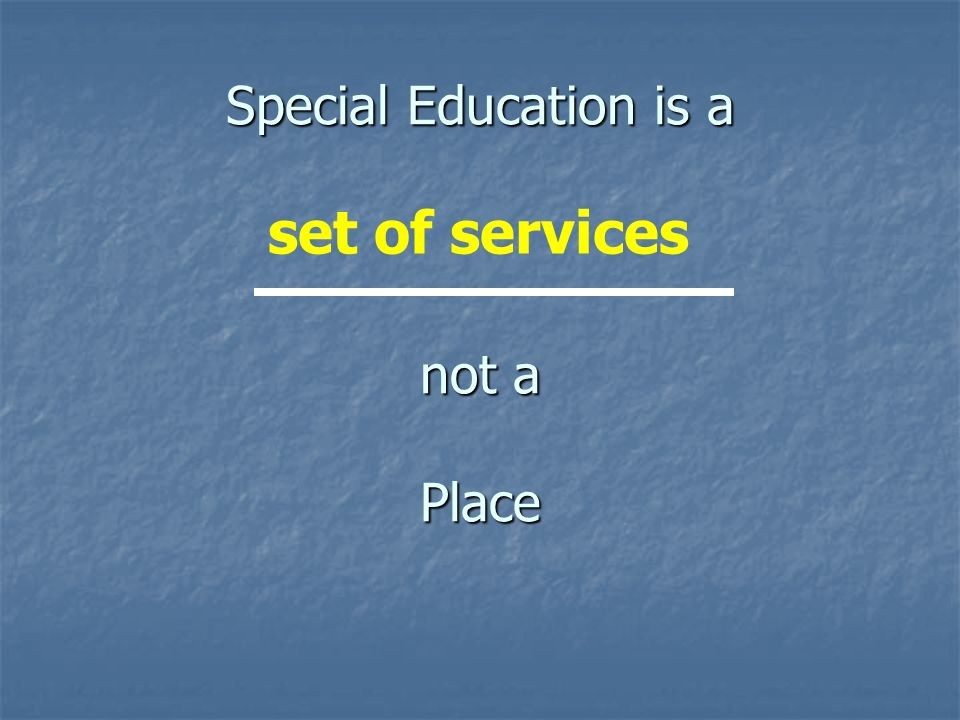 Special Education is a not a Place