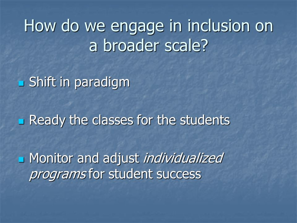 How do we engage in inclusion on a broader scale