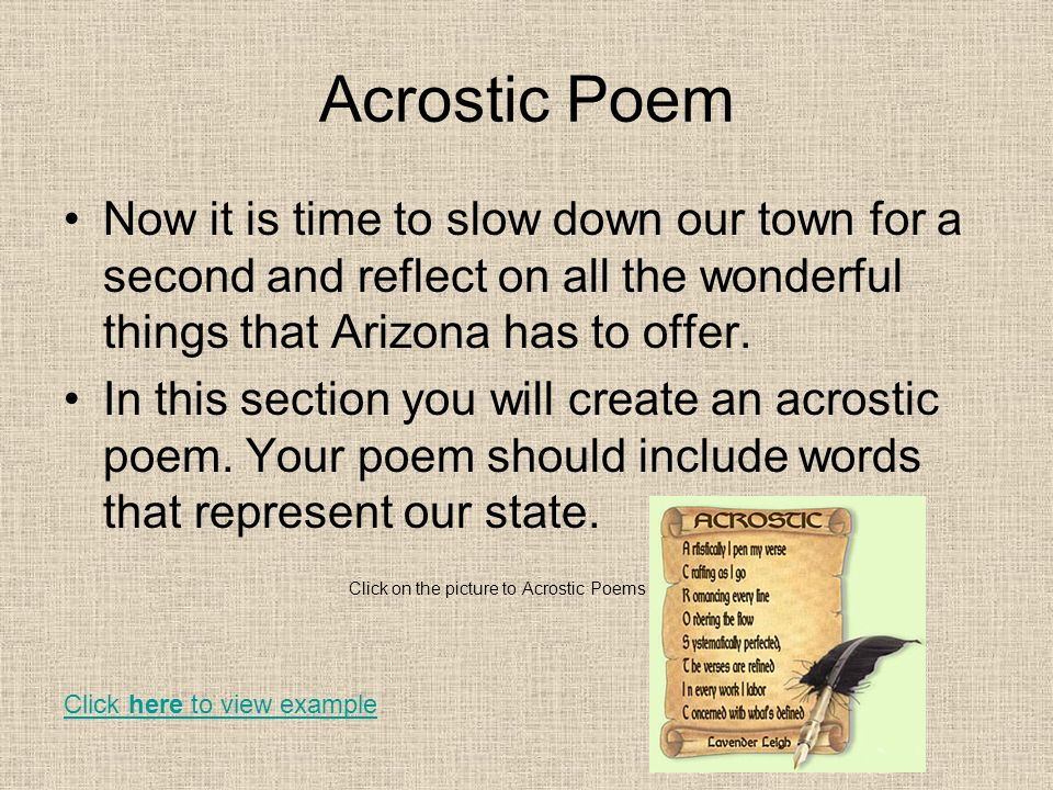 Acrostic Poem Now it is time to slow down our town for a second and reflect on all the wonderful things that Arizona has to offer.
