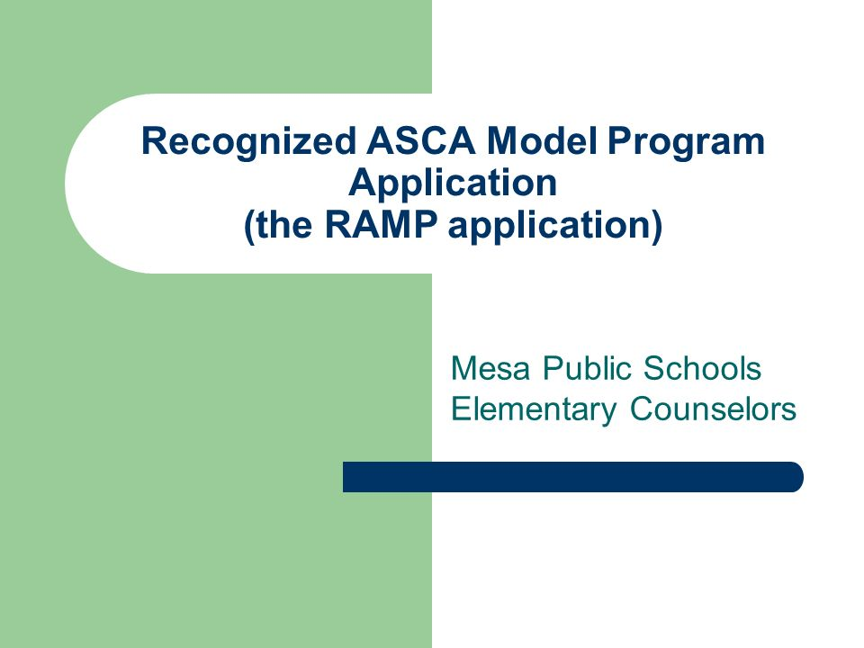 Recognized ASCA Model Program Application (the RAMP application)