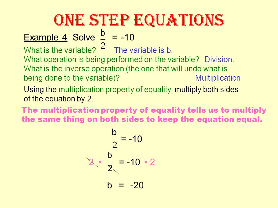 ONE STEP EQUATIONS Example 4 Solve = -10 = -10 2 • = -10 • 2 b = -20