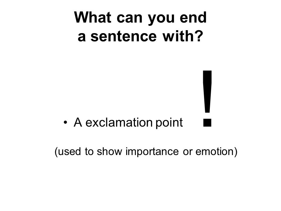 What can you end a sentence with