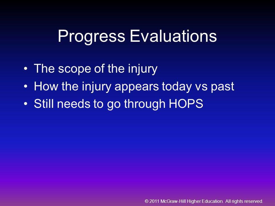 Progress Evaluations The scope of the injury