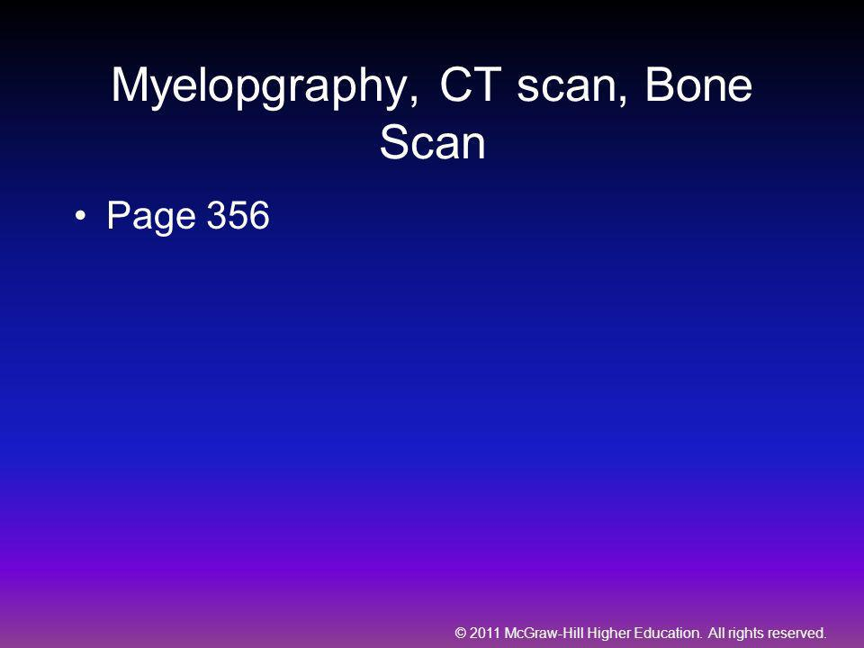 Myelopgraphy, CT scan, Bone Scan