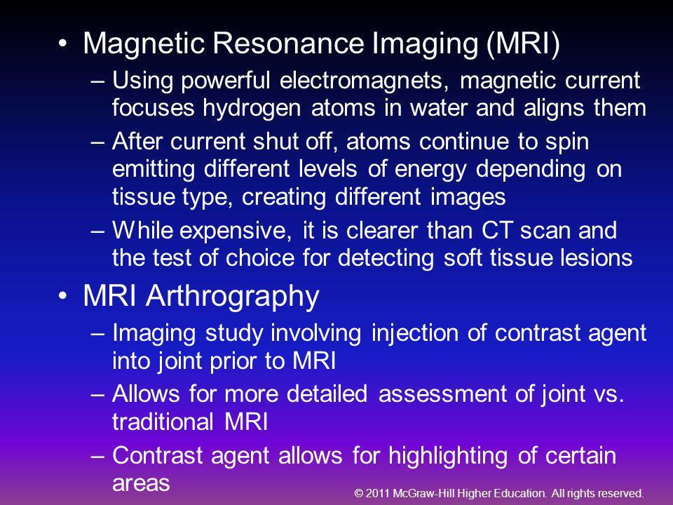 Magnetic Resonance Imaging (MRI)