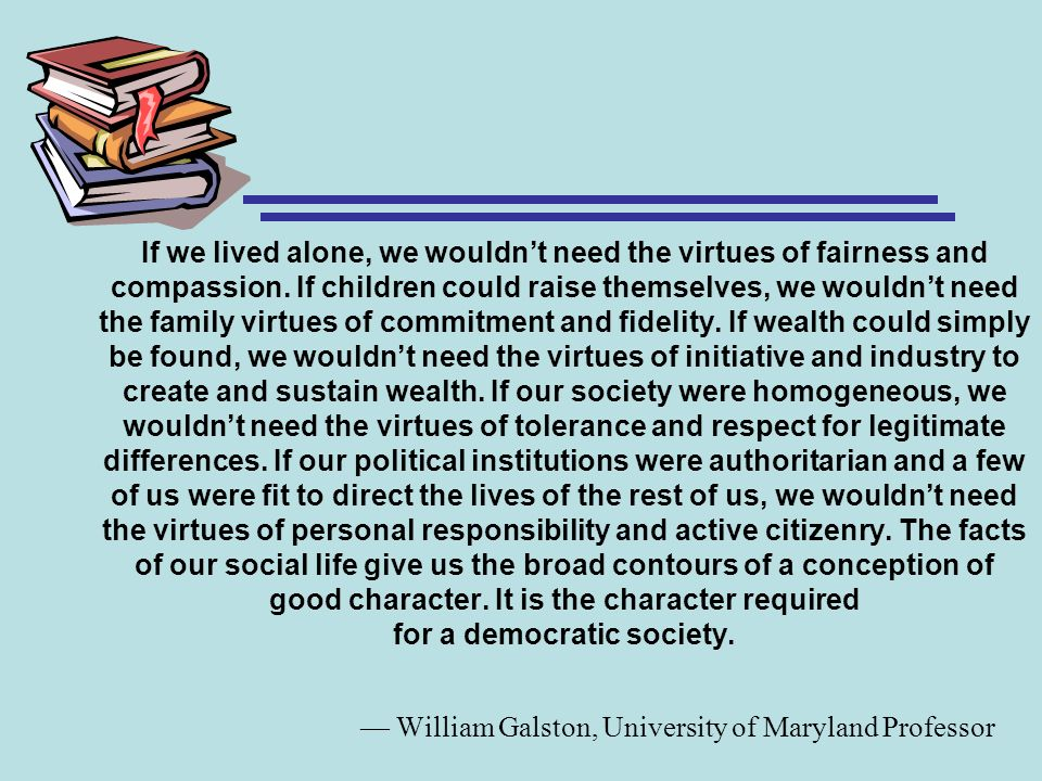 — William Galston, University of Maryland Professor